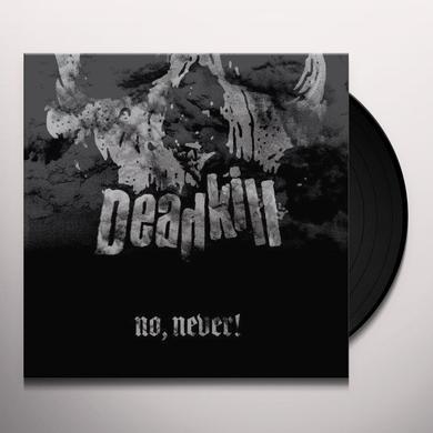 Deadkill NO NEVER Vinyl Record