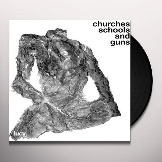 Lucy CHURCHES SCHOOLS & GUNS Vinyl Record