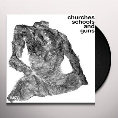 Lucy CHURCHES SCHOOLS & GUNS Vinyl Record