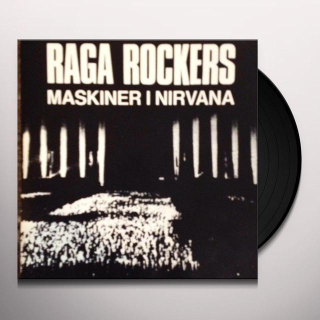Raga Rockers MASKINER I NIRVANA Vinyl Record