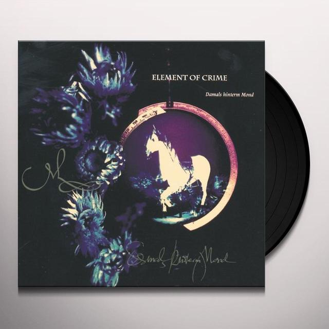 Element Of Crime DAMALS HINTERM MOND (GER) Vinyl Record