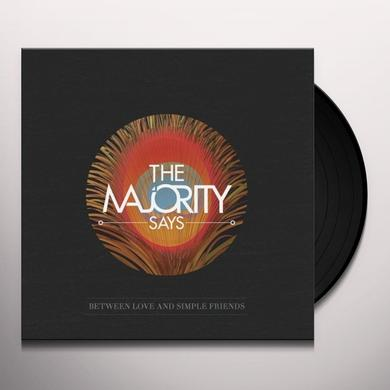 Majority Says BETWEEN LOVE & SIMPLE FRIENDS Vinyl Record