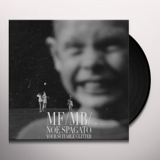 Mf/Mb NOE SPAGATO YOUR SUITABLE GLITTER Vinyl Record