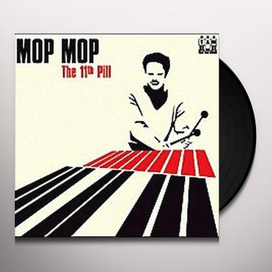 Mop Mop THE 11TH PILL Vinyl Record