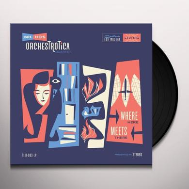Mr. Ho'S Orchestrotica WHERE HERE MEETS THERE (12-FIRST EDITION) Vinyl Record