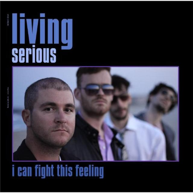 Living Serious I CAN FIGHT THIS FEELING Vinyl Record