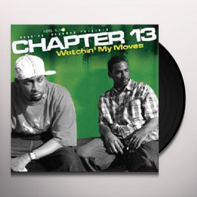 Chapter 13 WATCHIN MY MOVES Vinyl Record