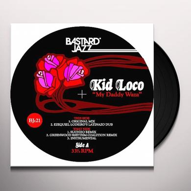 Kid Loco MY DADDY WAZA Vinyl Record
