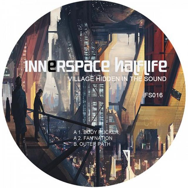 Innerspace Halflife VILLAGE HIDDEN IN THE SOUND Vinyl Record