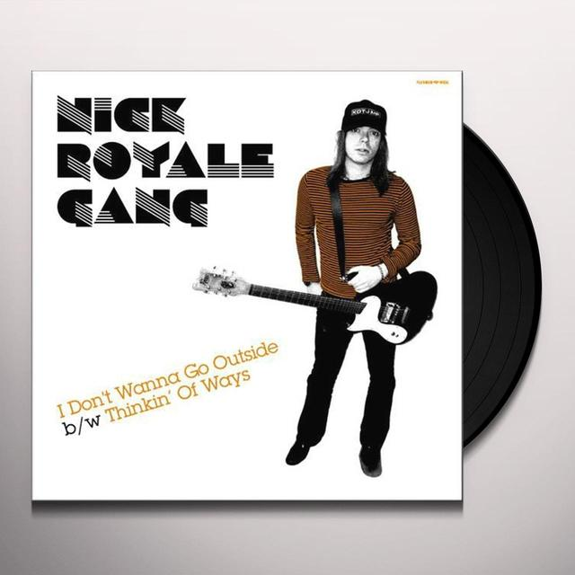 Nick Royale Gang I DON'T WANNA GO OUTSIDE Vinyl Record