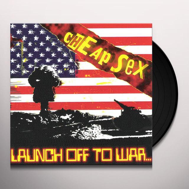 Cheap Sex LAUNCH OFF TO WAR Vinyl Record