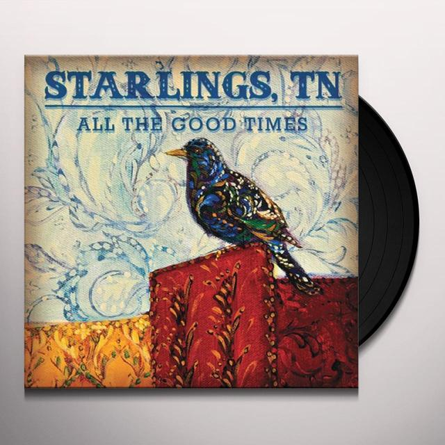 Starlings Tn ALL THE GOOD TIMES Vinyl Record