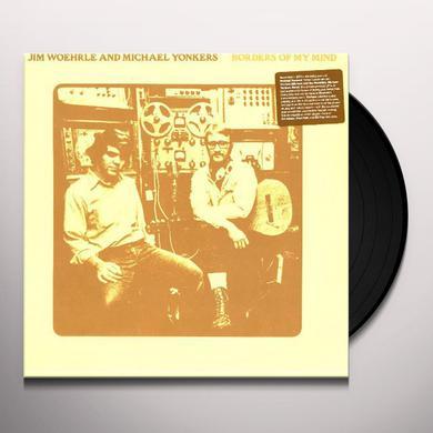 Jim Woerhle / Michael Yonkers BORDERS OF MY MIND Vinyl Record