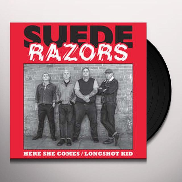 Suede Razors HERE SHE COMES B/W LONGSHOT KID Vinyl Record - UK Import