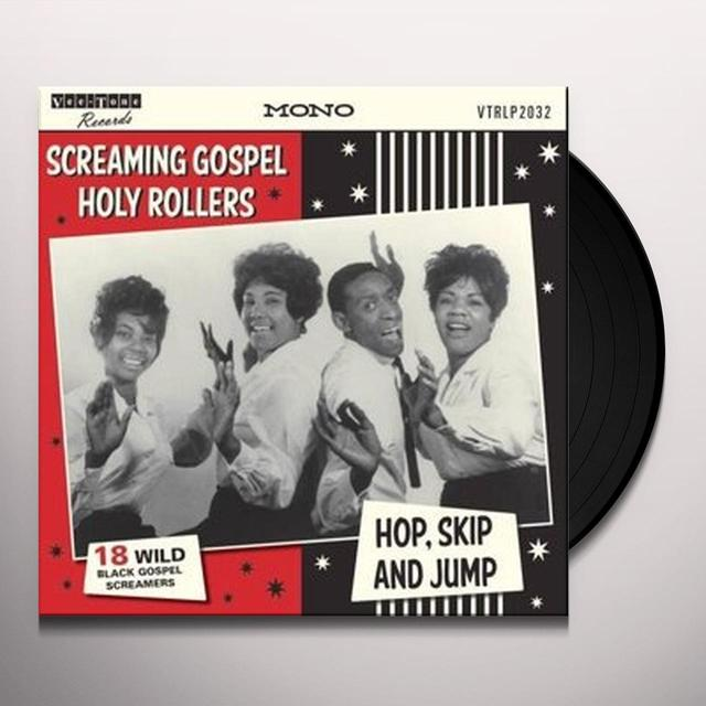 SCREAMING GOSPEL HOLY ROLLERS HOP, SKIP & JUMP / V Vinyl Record