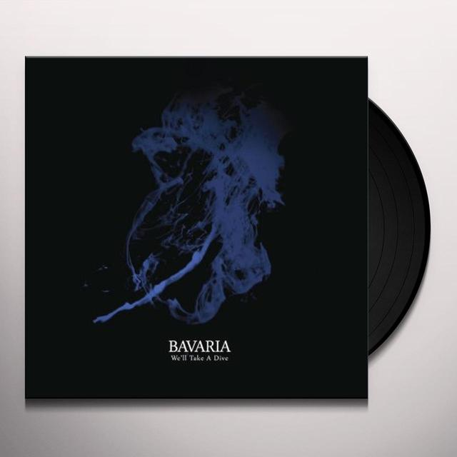 Bavaria WE'LL TAKE A DIVE Vinyl Record