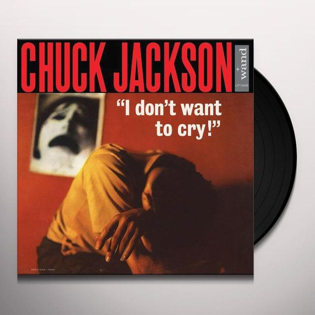 Chuck Jackson I DONT WANT TO CRY Vinyl Record