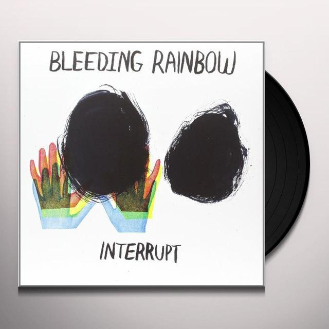 Bleeding Rainbow INTERRUPT Vinyl Record