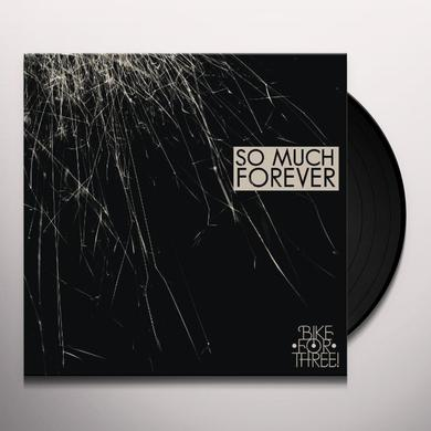 Bike For Three SO MUCH FOREVER Vinyl Record