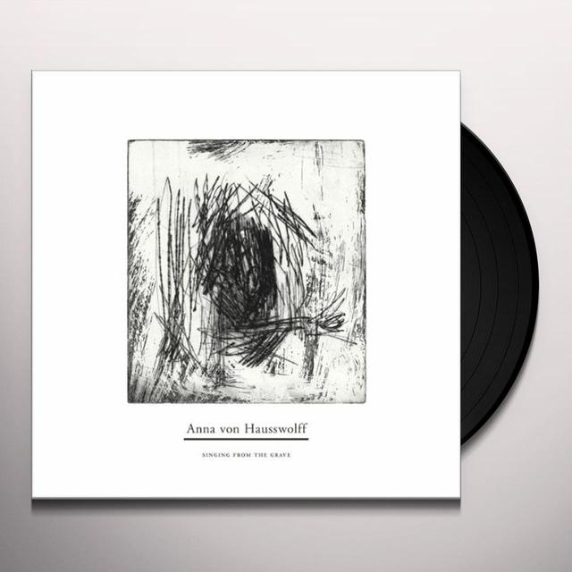 Anna Von Hausswolff SINGING FROM THE GRAVE Vinyl Record - Holland Release