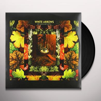 White Arrows DRY LAND IS NOT A MYTH Vinyl Record