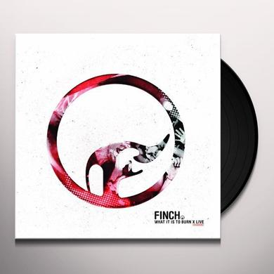 Finch WHAT IT IS TO BURN - X Vinyl Record