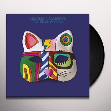 Death By Unga Bunga YOU'RE AN ANIMAL Vinyl Record