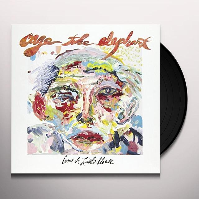 Cage The Elephant COME A LITTLE CLOSER Vinyl Record - UK Import