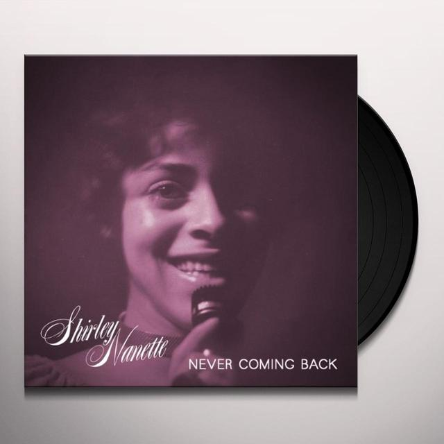 Shirley Nanette NEVER COMING BACK Vinyl Record
