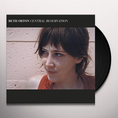 Beth Orton CENTRAL RESERVATION (BONUS TRACK) Vinyl Record - 180 Gram Pressing
