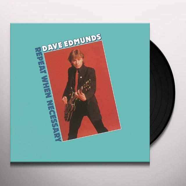 Dave Edmunds REPEAT WHEN NECESSARY Vinyl Record