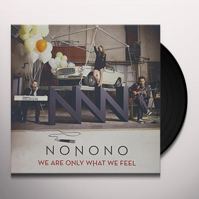 Nonono WE ARE ONLY WHAT WE FEEL Vinyl Record - Holland Import