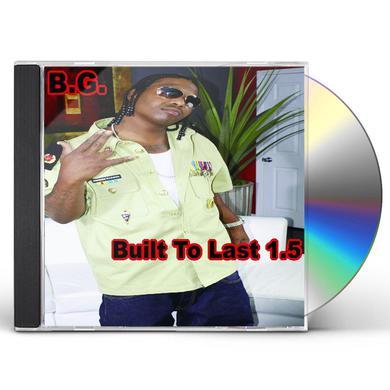 B.G. BUILT TO LAST 1.5 CD