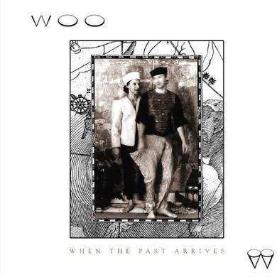 Woo WHEN THE PAST ARRIVES (Vinyl)