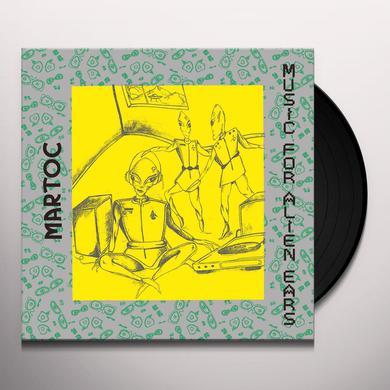 Martoc MUSIC FOR ALIEN EARS Vinyl Record