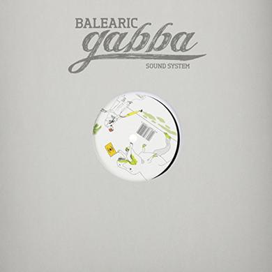 Balearic Gabba Sound System MUSIC FOR BALEARIC GABBA DREAMS Vinyl Record