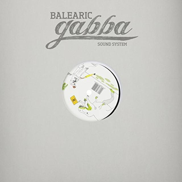 Balearic Gabba Sound System MUSIC FOR BALEARIC GABBA DREAMS Vinyl Record