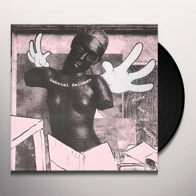 Gabriel Saloman RIOTS DON'T JUST HAPPEN Vinyl Record