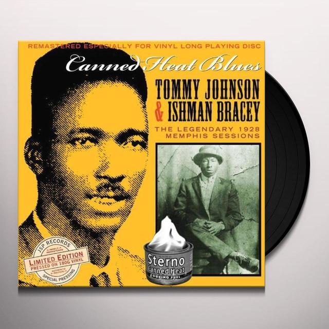 Tommy Johnson / Ishman Bracey CANNED HEAT BLUES: LEGENDARY 1928 Vinyl Record