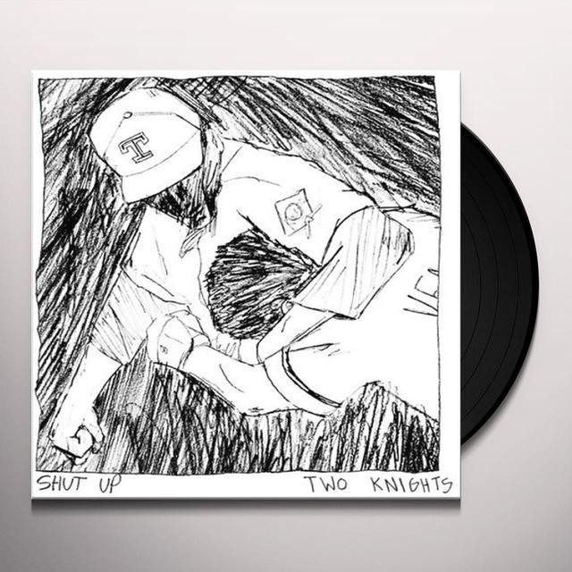 Two Knights SHUT UP Vinyl Record