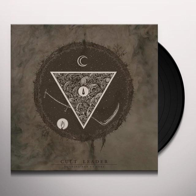 Cult Leader NOTHING FOR US HERE Vinyl Record
