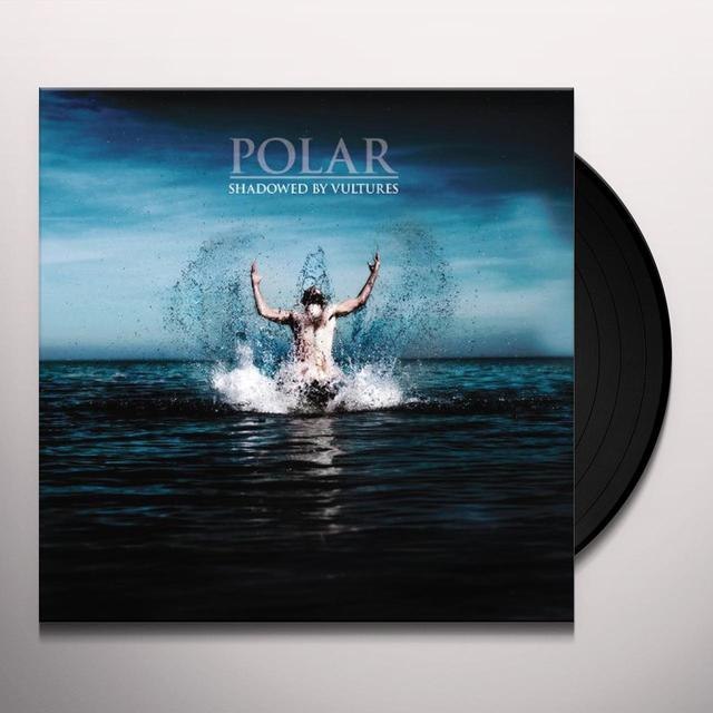 Polar SHADOWED BY VULTURES Vinyl Record