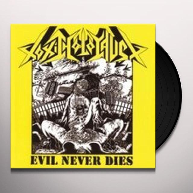 Toxic Holocaust EVIL NEVER DIES Vinyl Record