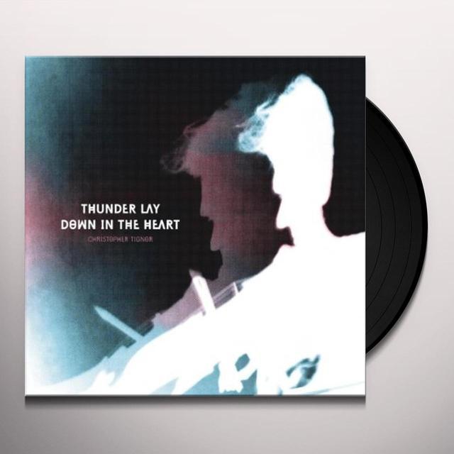 Christopher Tignor THUNDER LAY DOWN IN THE HEART Vinyl Record