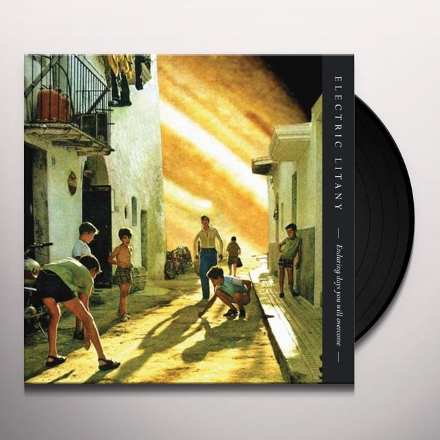 Electric Litany ENDURING DAYS YOU WILL OVERCOME Vinyl Record - UK Import