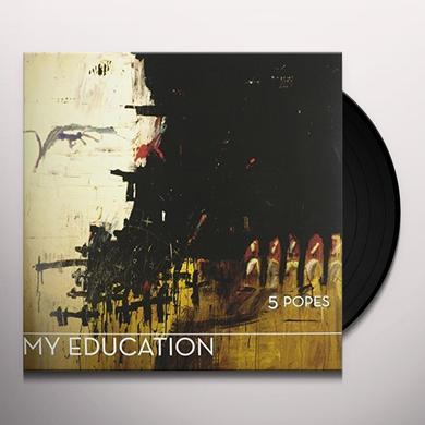 My Education 5 POPES (BONUS TRACK) Vinyl Record - Limited Edition, Remastered