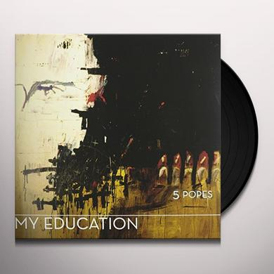 My Education 5 POPES (BONUS TRACK) Vinyl Record - Limited Edition, Remastered