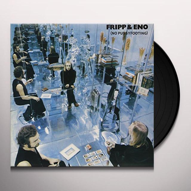 Fripp & Eno NO PUSSY FOOTING Vinyl Record