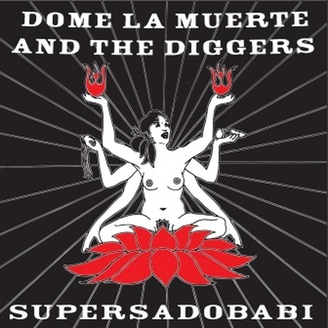 Dome La Muerte & The Diggers