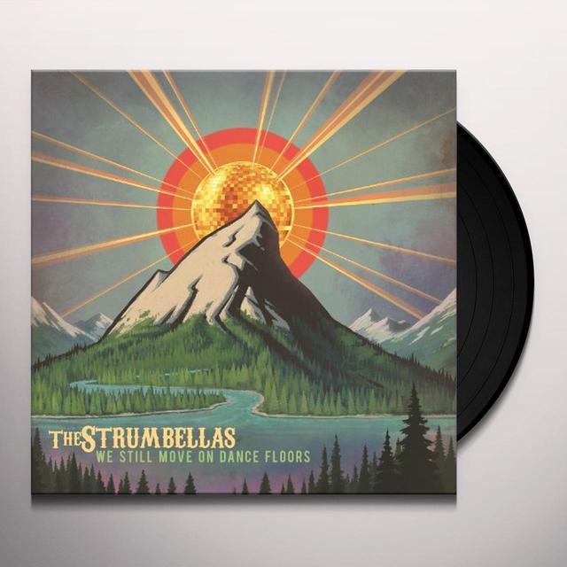 The Strumbellas WE STILL MOVE ON DANCE FLOORS Vinyl Record - Canada Import